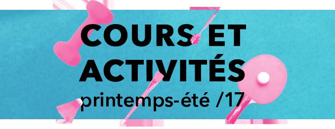 Cours et activités printemps-été 2017